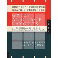 Best Practices for Graphic Designers. Grids and Page Layouts: An Essential Guideline for Understandi (BOK)