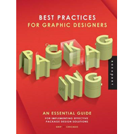 Best Practices for Graphic Designers, Packaging: An Essential Guide for Implementing Effective Packa (BOK)