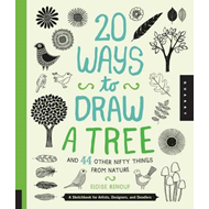 20 Ways to Draw a Tree and 44 Other Nifty Things from Nature (BOK)