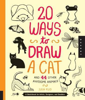 20 Ways to Draw a Cat and 44 Other Awesome Animals (BOK)