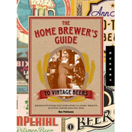 Home Brewer's Guide to Vintage Beer (BOK)