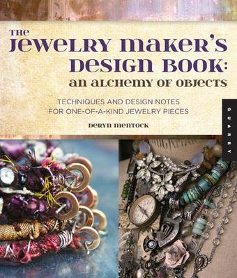 The Jewelry Maker's Design Book: An Alchemy of Objects: Techniques and Design Notes for One-of-a-kin (BOK)