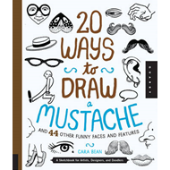 20 Ways to Draw a Mustache and 44 Other Funny Faces and Feat (BOK)