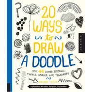 20 Ways to Draw a Doodle and 44 Other Zigzags, Twirls, Spira (BOK)
