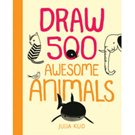 Draw 500 Awesome Animals (BOK)