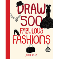 Draw 500 Fabulous Fashions (BOK)