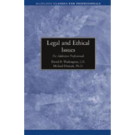 Legal and Ethical Issues for Addiction Professionals (BOK)