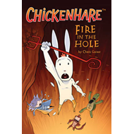 Chickenhare: Volume 2: Fire in the Hole (BOK)