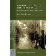 Maggie: a Girl of the Streets and Other Writings About New York (BOK)
