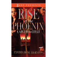 Rise of the Phoenix: Larger Than Lyfe: Volume II (BOK)