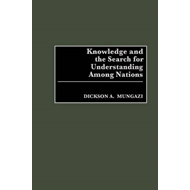 Knowledge and the Search for Understanding Among Nations (BOK)