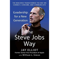 The Steve Jobs Way: iLeadership for a New Generation (BOK)