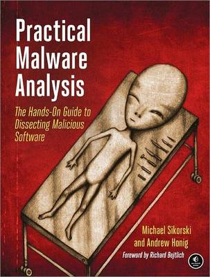 Practical Malware Analysis: The Hands-On Guide to Dissecting (BOK)