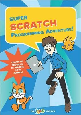 Super Scratch Programming Adventure!: Learn to Program by Making Cool Games (BOK)