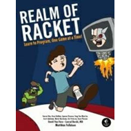 Realm of Racket: Learn to Program, One Game at a Time! (BOK)