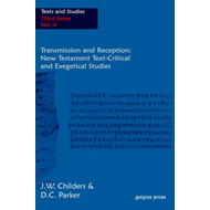 Transmission and Reception: New Testament Text-Critical and Exegetical Studies (BOK)