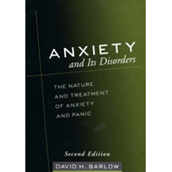 Anxiety and Its Disorders: The Nature and Treatment of Anxiety and Panic (BOK)