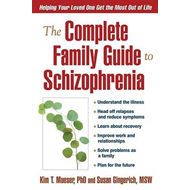 The Complete Family Guide to Schizophrenia (BOK)