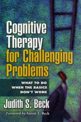 Cognitive Therapy for Challenging Problems (BOK)