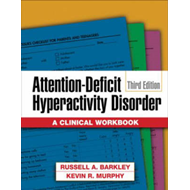 Attention-Deficit Hyperactivity Disorder: A Clinical Workbook (BOK)