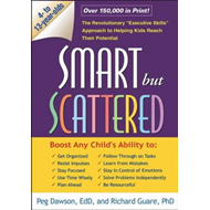 "Smart But Scattered: The Revolutionary ""Executive Skills"" Approach to Helping Kids Reach Their Potential (BOK)"