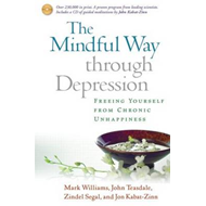 The Mindful Way Through Depression: Freeing Yourself from Chronic Unhappiness (BOK)