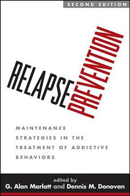 Relapse Prevention: Maintenance Strategies in the Treatment of Addictive Behaviors (BOK)
