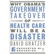 Why Obama's Government Takeover of Health Care Will Be a Disaster (BOK)