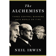 The Alchemists: Three Central Bankers and a World on Fire (BOK)