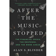 After the Music Stopped: The Financial Crisis, the Response, and the Work Ahead (BOK)