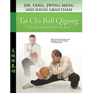 Tai Chi Ball Qigong: For Health and Martial Arts (BOK)