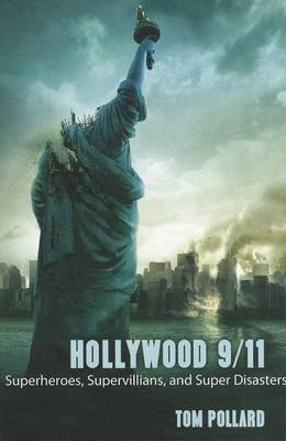 Hollywood 9/11: Superheroes, Supervillains, and Super Disasters (BOK)
