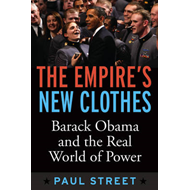 The Empire's New Clothes: Barack Obama in the Real World of Power (BOK)