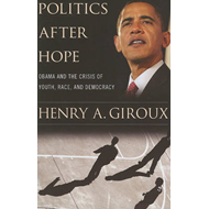 Politics After Hope: Obama and the Crisis of Youth, Race, and Democracy (BOK)