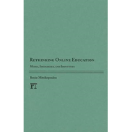 Rethinking Online Education: Media, Ideologies, and Identities (BOK)