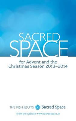 Sacred Space for Advent and the Christmas Season: December 1, 2013, to January 5, 2014 (BOK)