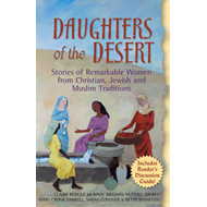 Daughters of the Desert: Stories of Remarkable Women from Christian, Jewish and Muslim Traditions (BOK)