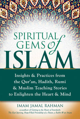 Spiritual Gems of Islam: Insights & Practices from the Quran, Hadith, Rumi & Muslim Teaching Stories (BOK)