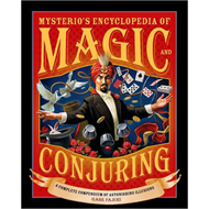 Mysterio's Encyclopedia of Magic and Conjuring: A Complete Compendium of Astonishing Illusions (BOK)