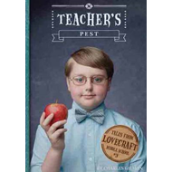Teachers Pest: Tales from Lovecraft Middle School #3 (BOK)