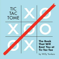 Tic Tac Tome: The Autonomous Tic-Tac-Toe-Playing Book (BOK)