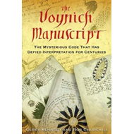 The Voynich Manuscript: The Mysterious Code That Has Defied Interpretation for Centuries (BOK)