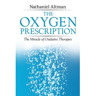 The Oxygen Prescription: The Miracle of Oxidative Therapies (BOK)