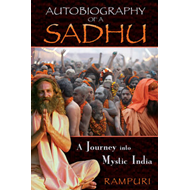 Autobiography of a Sadhu: A Journey into Mystic India (BOK)