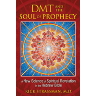 DMT and the Soul of Prophecy (BOK)