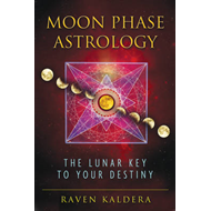 Moon Phase Astrology: The Lunar Key to Your Destiny (BOK)