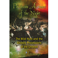 Phantom Armies of the Night: The Wild Hunt and the Ghostly Processions of the Undead (BOK)