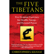 Five Tibetans: Five Dynamic Exercises for Health, Energy,  and Personal Power (BOK)