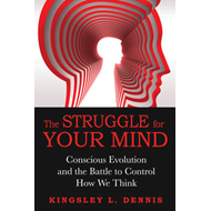 The Struggle for Your Mind: Conscious Evolution and the Battle to Control How We Think (BOK)