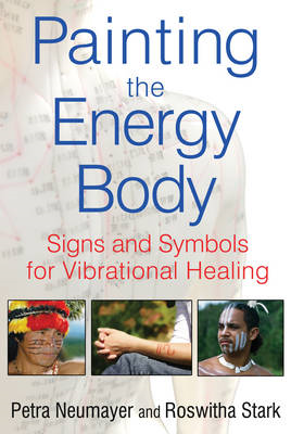 Painting the Energy Body: Signs and Symbols for Vibrational Healing (BOK)